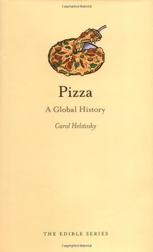 Pizza: A Global History (Reaktion Books - Edible)