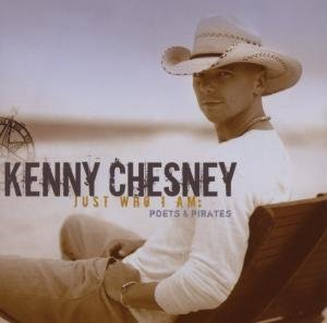 KENNY CHESNEY - Just Who I Am Poets and Pirates - Zortam Music