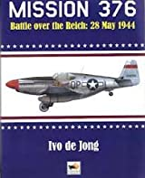 Mission 376: Battle over the Reich: 28 May 1944