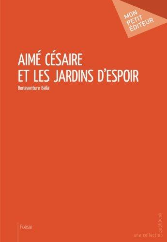 Aime Cesaire et les jardins d'espoir  [Balla, Bonaventure] (Tapa Blanda)
