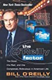 img - for O'Reilly Factor - Good, Bad, & the Completely Ridiculous in American Life (00) by O'Reilly, Bill [Paperback (2002)] book / textbook / text book
