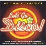 Let's Go Disco: 40 Dance Classics