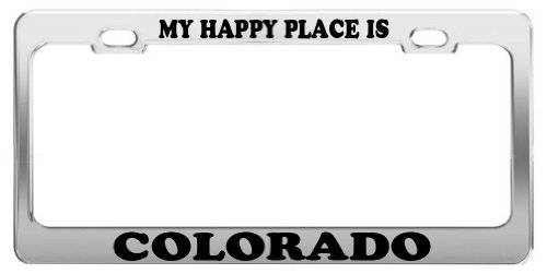 MY HAPPY PLACE IS COLORADO License Plate Frame
