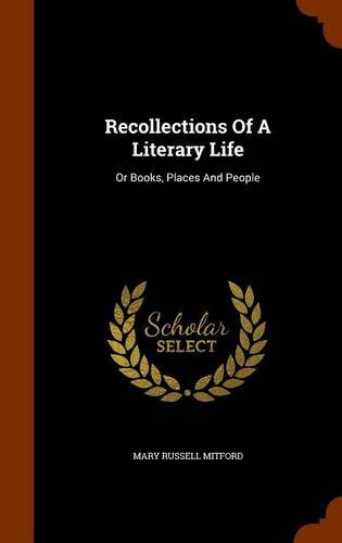 Recollections Of A Literary Life: Or Books, Places And People