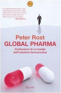 Global Pharma. Confessioni di un insider dell'industria farmaceutica
