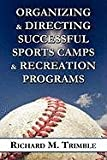Organizing & Directing Successful Sports Camps & Recreation Programs