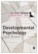 Developmental Psychology: A Course Companion (SAGE Course Companions series)