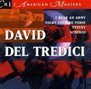 David Del Tredici: I Hear an Army, for soprano & string quartet; Night Conjure-Verse, for 2 voices and chamber ensemble; Syzygy, for soprano & orchestra; Scherzo for piano, 4 hands by Composers Recordings