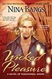 Wicked Pleasure (The Castle of Dark Dreams Trilogy) (Berkley Sensation) (0425203719) by Bangs, Nina