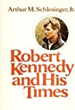 Robert Kennedy and His Times (2-Volume Set)