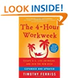 THE 4-HOUR WORKWEEK: ESCAPE 9-5, LIVE ANYWHERE, AND JOIN THE NEW RICH (EXPANDED, UPDATED) [The 4-Hour Workweek: Escape 9-5, Live Anywhere, and Join the New Rich (Expanded, Updated) ] BY Ferriss, Timothy(Author)Hardcover 15-Dec-2009