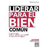 Liderar para el bien común (Acción empresarial) (Spanish Edition)