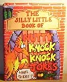 Silly Little Book of Nutty Knock Knock J (0752534831) by Parragon