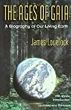 The Ages of Gaia: A Biography of Our Living Earth (Commonwealth Fund Book Program) (1439509409) by Lovelock, J. E.