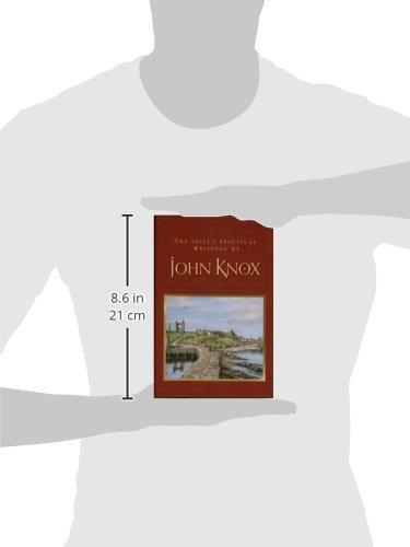 The Select Practical Writings of John Knox