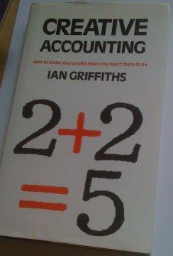 Creative Accounting: How to Make Your Profits What You Want Them to be
