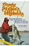 Trophy Stripers & Hybrids: Innovative Tactics and Techniques for Catching Freshwater Stripers & Hybrids