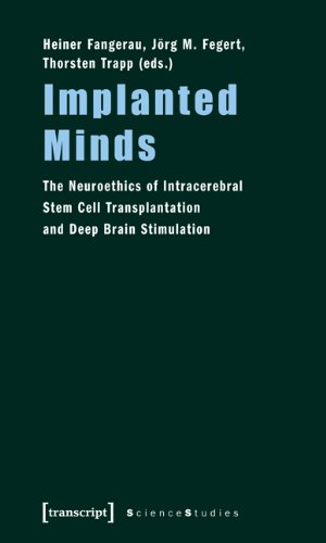 Implanted Minds: The Neuroethics of Intracerebral Stem Cell Transplantation and Deep Brain Stimulation (Science Studies)
