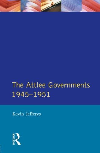 The Attlee Governments 1945-1951 (Seminar Studies)