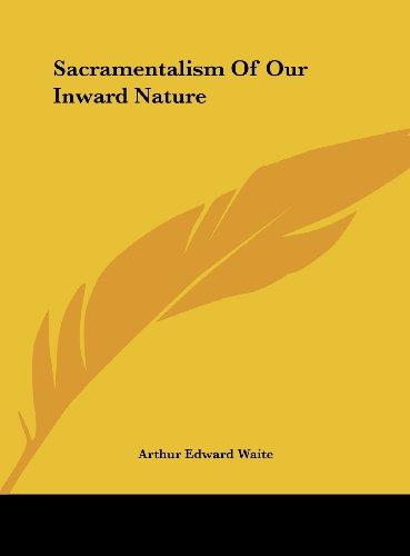 Sacramentalism of Our Inward Nature