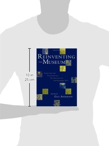 Reinventing the Museum, Historical and Contemporary Perspectives on the Paradigm Shift