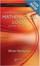 Introduction to Mathematical Logic by Elliott Mendelson