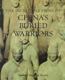 img - for The Incredible Story of China's Buried Warriors (Frozen in Time) book / textbook / text book