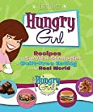 Hungry Girl: Recipes and Survival Strategies for Guilt-Free Eating in the Real World [Paperback]