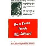 How to Become Dentally Self-Sufficient ~ Robert O. Nara