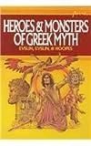 Heroes & Monsters of Greek Myth (Point) (0812440897) by Evslin, Bernard