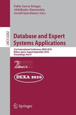Database-and-Expert-Systems-Applications-Part-II-21st-International-Conference-DEXA-2010-Bilbao-Spain-August-30-September-3-2010-Proceedings-Volume-editor-Pablo-Garcia-Bringas-published-on-November-20