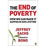 The End of Poverty: How We Can Make it Happen in Our Lifetimeby Jeffrey Sachs