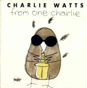 From One Charlie by Charlie Watts