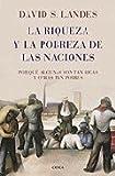 La riqueza y la pobreza de las naciones. Por qué algunas son tan ricas y otras tan pobres (8484325997) by Landes David S.