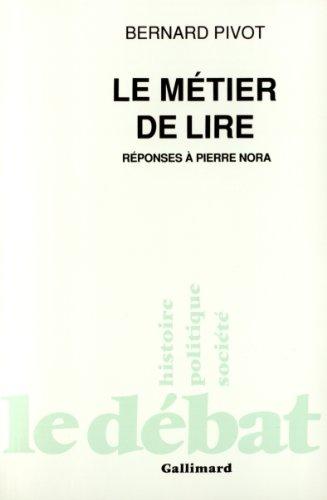 Le Métier de lire: Réponses à Pierre Nora