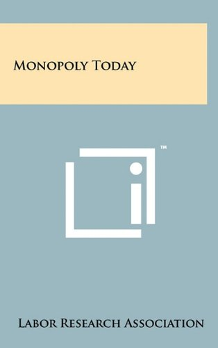 Monopoly Today