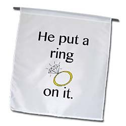 3dRose fl_123087_1 He Put a Ring on it Engagement Ring Wedding Bride to be Bachelorette Garden Flag, 12 by 18-Inch