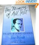 The Memory of All That: The Life of G...