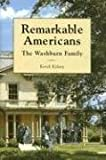 img - for Remarkable Americans: The Washburn Family by Kerck, Kelsey (2008) Hardcover book / textbook / text book