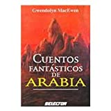 img - for Cuentos fantasticos de arabia (Cultural) (Spanish Edition) book / textbook / text book