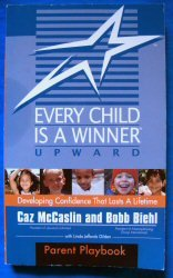 Every Child Is a Winner (Upward Parent Playbook), BOBB BIEHL CAZ MCCASLIN