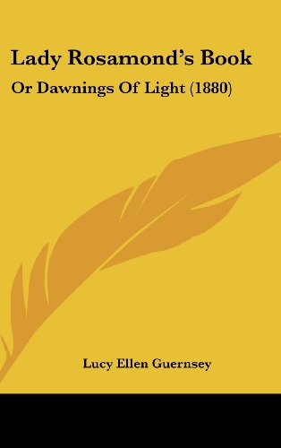 Lady Rosamond's Book: Or Dawnings of Light (1880)