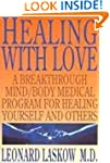 Healing With Love: A Physician's Brea...