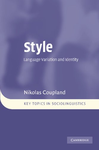Style: Language Variation and Identity (Key Topics in...