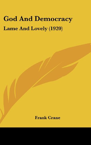 God and Democracy: Lame and Lovely (1920)