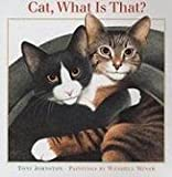 Cat, What Is That? (1567923518) by Johnston, Tony