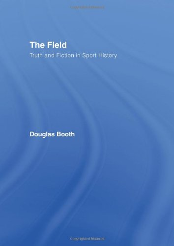 The Field: Truth and Fiction in Sport History