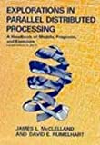 Explorations in Parallel Distributed Processing - IBM version (Bradford Books) (026263113X) by McClelland, James L.