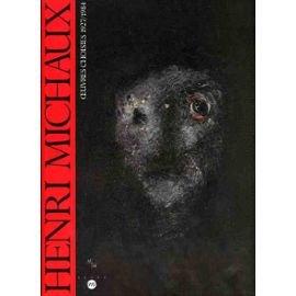 Henri Michaux : 1927-1984, oeuvres choisies, 1er octobre-21 novembre, Musée Cantini, Marseille ; 1er décembre 1993-23 janvier 1994, IVAM-Centre Julio ... ; 3 mars-22 mai 1994, Musée Rath, Genèv
