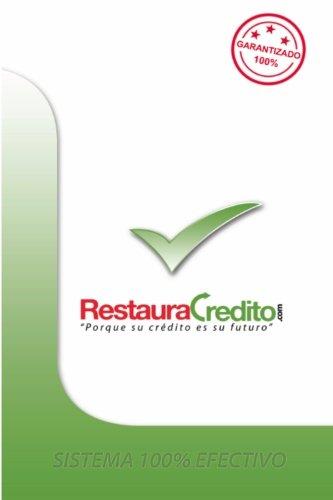 RestauraCredito.com: El Metodo Que Si Funciona: Volume 1